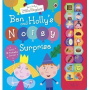 Ben and Holly's Little Kingdom: Ben and Holly's Noisy Surprise by Ladybird