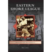 Eastern Shore League by MR Mike Lambert