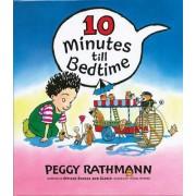 10 Minutes till Bedtime by Peggy Rathmann