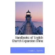 Handbooks of English Church Expansion China by Frank L Norris