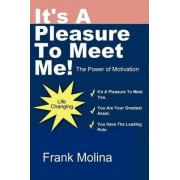 It's a Pleasure to Meet Me! by Frank Molina