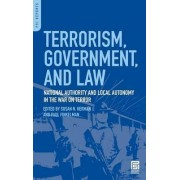 Terrorism, Government, and Law by Susan N. Herman