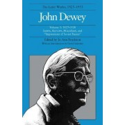 The Collected Works of John Dewey: 1927-1928, Essays, Reviews, Miscellany, and Impressions of Soviet Russia Volume 3 by John Dewey