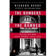 The Bombers and the Bombed by Professor of History Richard Overy