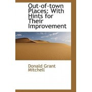 Out-Of-Town Places by Donald Grant Mitchell