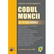 Codul Muncii (si 13 legi uzuale)