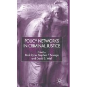 Policy Networks in Criminal Justice by Mick Ryan