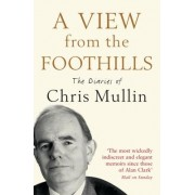 View from the Foothills by Chris Mullin