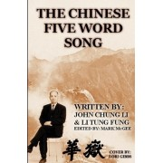 The Chinese Five Word Song by Li Tung Fung