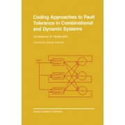 Coding Approaches to Fault Tolerance in Combinational and Dynamic Systems by Christoforos N. Hadjicostis