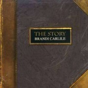 Brandi Carlile - The Story (0886970080224) (1 CD)
