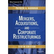 Mergers, Acquisitions, and Corporate Restructurings by Patrick A. Gaughan