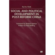 Social and Political Development in Post-Reform China by K Mok