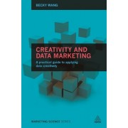 Creativity and Data Marketing: A Practical Guide to Data Innovation