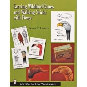 Carving Wildfowl Canes and Walking Sticks with Power by Frank C. Russell