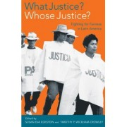 What Justice? Whose Justice? by Susan Eckstein