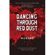 Dancing Through Red Dust by Murong