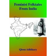 Feminist Folktales from India by Qiron Adhikary