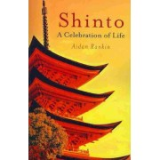 Shinto: A Celebration of Life by Aidan Rankin