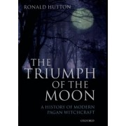 The Triumph of the Moon by Professor of History Ronald Hutton