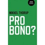 Pro Bono? by Mikkel Thorup