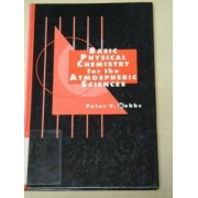 Basic Physical Chemistry for the Atmospheric Sciences by Peter Victor Hobbs