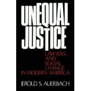 Unequal Justice by Jerold S. Auerbach