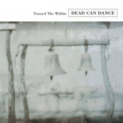 Dead Can Dance - Towards The Within (0652637271225) (1 CD)