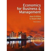 Economics for Business and Management by Alan Griffiths
