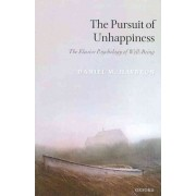 The Pursuit of Unhappiness by Daniel M. Haybron