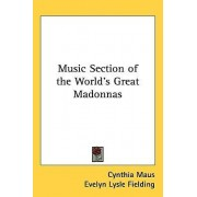 Music Section of the World's Great Madonnas by Cynthia Maus