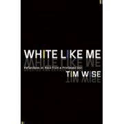 White Like Me: Reflections on Race from a Privileged Son, Paperback