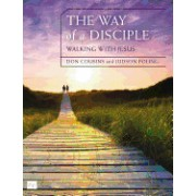 The Way of a Disciple: Walking with Jesus: How to Walk with God, Live His Word, Contribute to His Work, and Make a Difference in the World