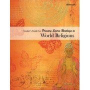 Leader's Guide for Primary Source Readings in World Religions by Patrick Tiernan