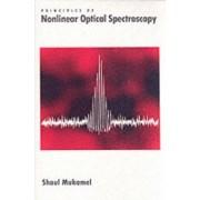 Principles of Nonlinear Optical Spectroscopy by Shaul Mukamel