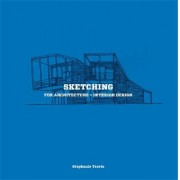 Sketching for Architecture and Interior Design by Stephanie Travis