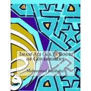 Imam Ali (A.S.)'s Book of Government by Muhammad Rayshahri