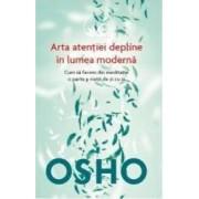 Arta atentiei depline in lumea moderna - Osho