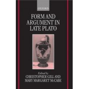 Form and Argument in Late Plato by Christopher Gill