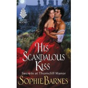 His Scandalous Kiss: Secrets at Thorncliff Manor