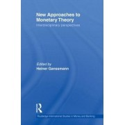 New Approaches to Monetary Theory by Heiner Gan