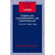 Roman Law, Contemporary Law, European Law by Reinhard Zimmermann
