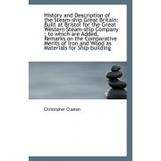 History and Description of the Steam-Ship Great Britain by Christopher Claxton