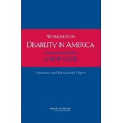 Workshop on Disability in America by Based on a Workshop of the Committee on Disability in America: A New Look