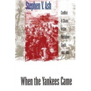 When the Yankees Came by Stephen V. Ash