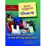 Don't Forget to Share by Leah Mermelstein