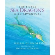 The Little Sea Dragon's Wild Adventure by Helen Dunmore