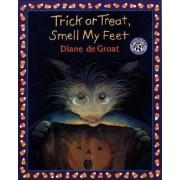 Trick or Treat, Smell My Feet by Diane de Groat