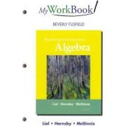 MyWorkBook for Beginning and Intermediate Algebra by Margaret L. Lial
