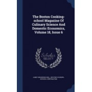 The Boston Cooking-School Magazine of Culinary Science and Domestic Economics, Volume 18, Issue 6